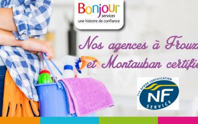 Vos agences à Frouzins et Montauban certifiées NF Service !